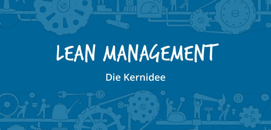 Lean Management - die Kernidee