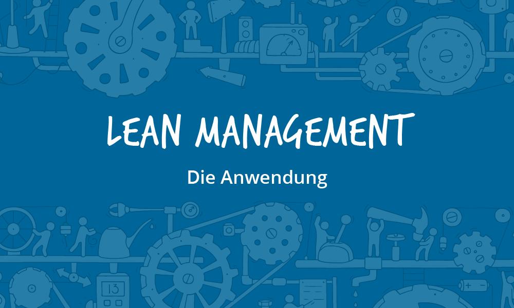 Anwendung des Lean Managements