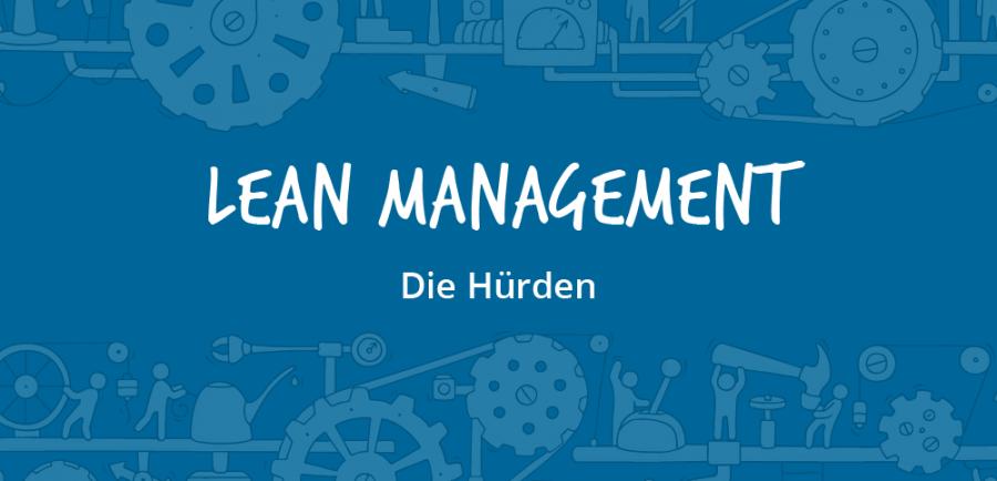 Hürden des Lean Managements