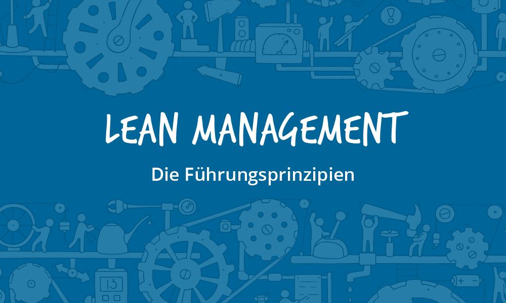 Führungsprinzipien im Lean Management