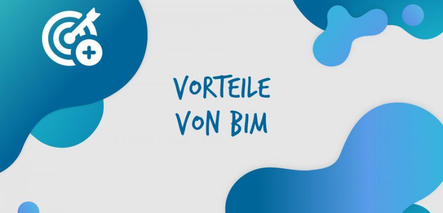 BIM-Vorteile