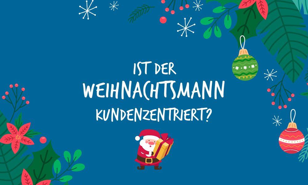 Weihnachtsmann und Kundenzentrierung