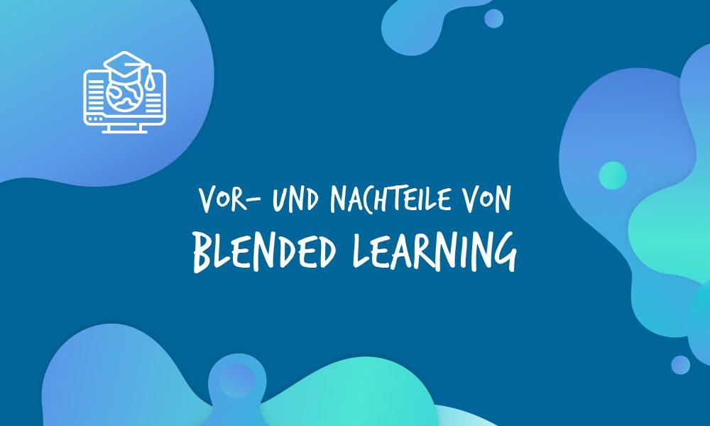 Vor- und Nachteile von Blended Learning