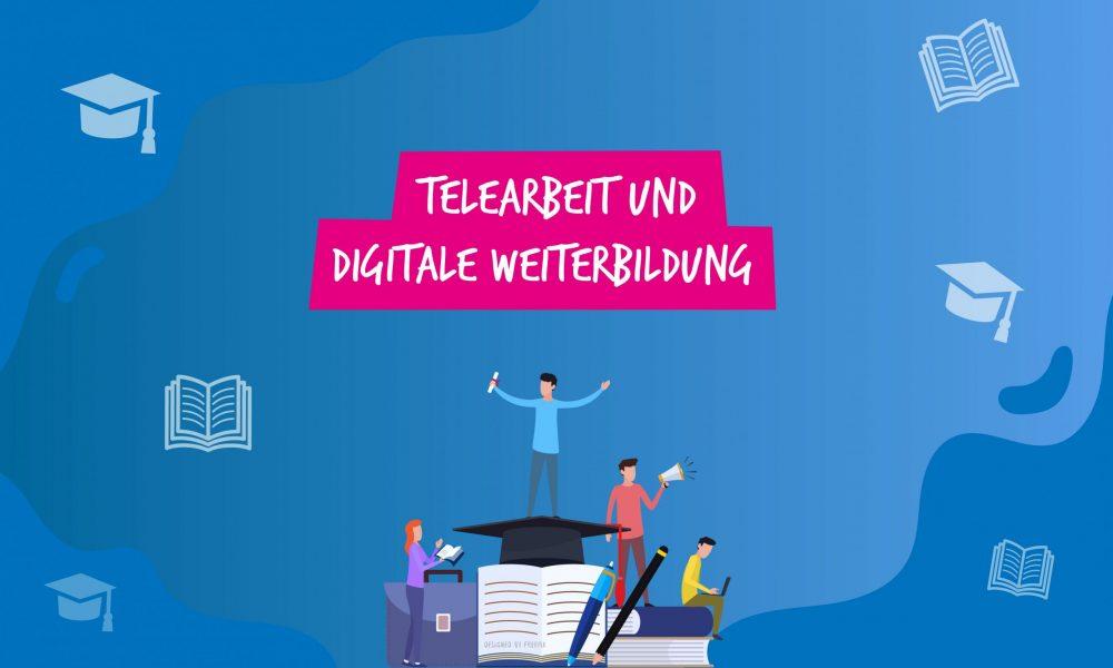 Telearbeit und digitale Weiterbildung