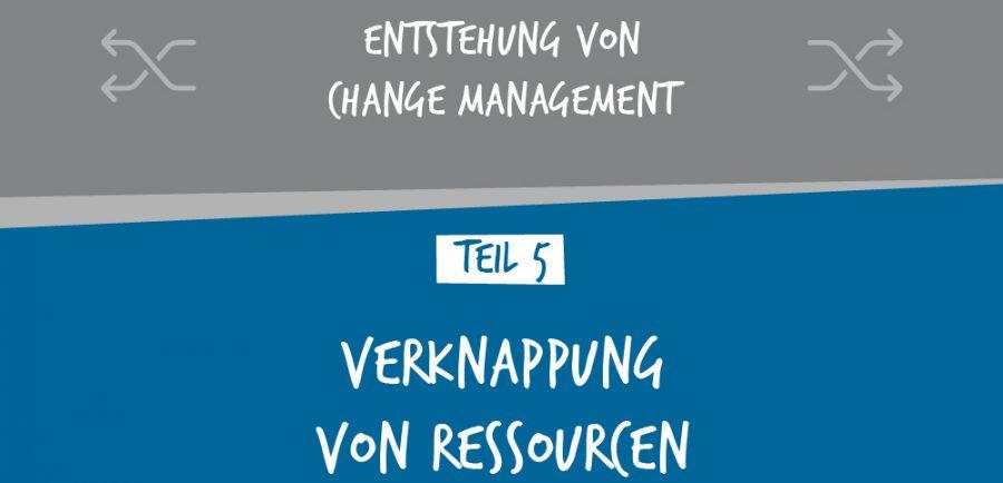 Entstehung von Change Management – Verknappung von Ressourcen
