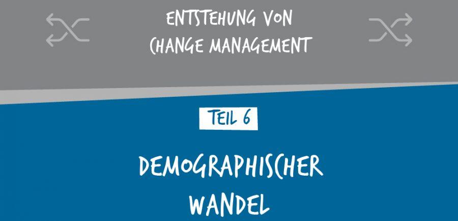 Entstehung von Change Management – demografischer Wandel