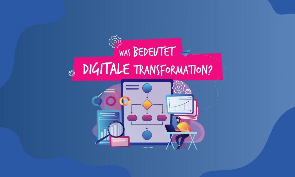 Was bedeutet digitale Transformation?
