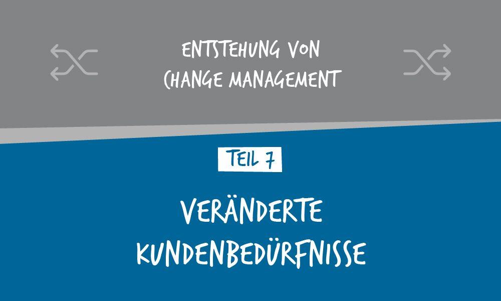 Veränderte Kundenbedürfnisse
