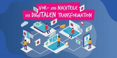 Vor- und Nachteile der digitalen Transformation